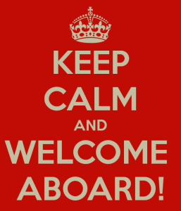 Keep Calm and Welcome Aboard!