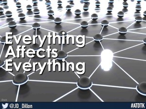 Everyhing impacts everything