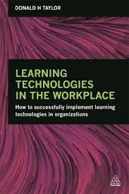 Book cover - Learning Technologies in the Workplace