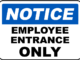 Sign that says Notice - Employee Entrance Only