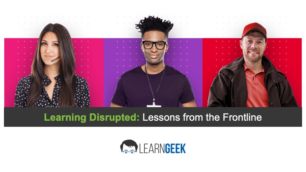 Learning Disrupted: Lessons from the Frontline